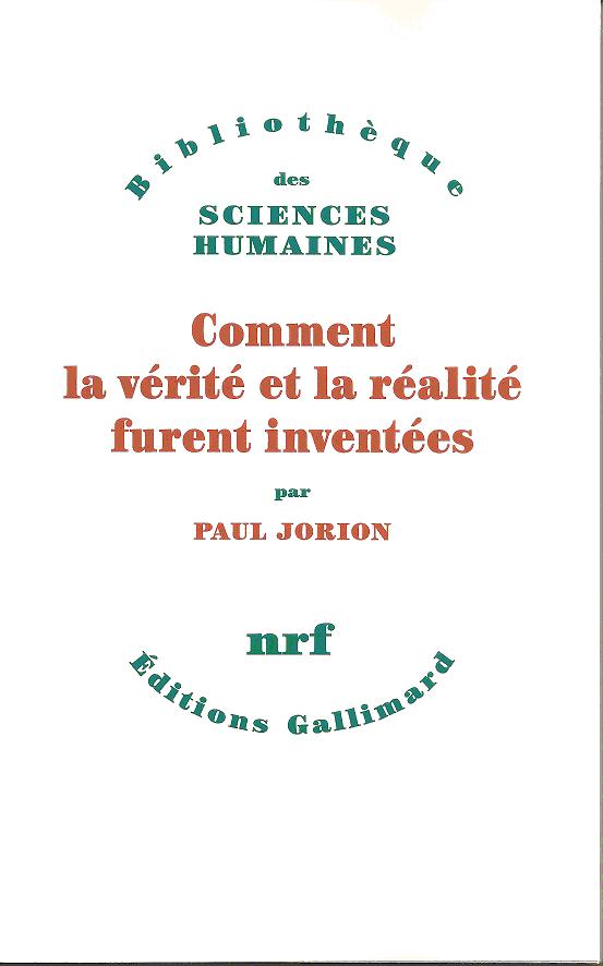 Paul Jorion - Comment la Vérité et la Réalité Furent Inventées